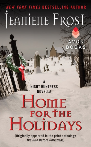 Home for the Holidays - Night Huntress, Book 6.5 ebook by Jeaniene Frost