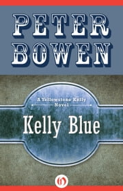 Kelly Blue ebook by Peter Bowen