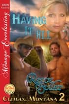 Having It All ebook by Reece Butler