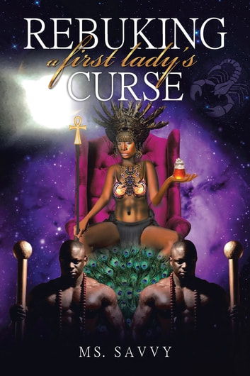 Rebuking a First Lady's Curse ebook by Ms. Savvy