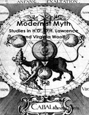 Modernist Myth: Studies in H.D., D.H. Lawrence and Virginia Woolf ebook by Nanette Norris