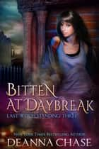 Bitten At Daybreak ebook by Deanna Chase
