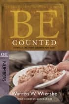 Be Counted (Numbers) ebook by Warren W. Wiersbe