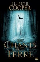 Les Chants de la Terre ebook by Caroline Nicolas,Elspeth Cooper