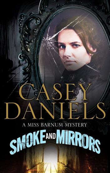 Smoke and Mirrors eBook by Casey Daniels