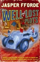 The Well of Lost Plots - Thursday Next Book 3 ebook by