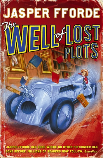 The Well of Lost Plots - Thursday Next Book 3 ebook by Jasper Fforde