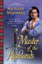 Master of the Highlands eBook von Sue-Ellen Welfonder