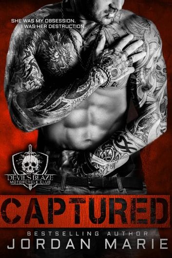 Captured - Devil's Blaze MC, #1 ebook by Jordan Marie