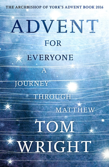 Advent For Everyone: - Matthew ebook by Tom Wright