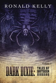 Dark Dixie II: Tales of Southern Horror ebook by Ronald Kelly