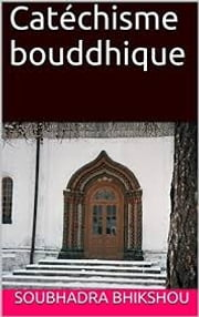Catéchisme bouddhique ebook by Soubhadra Bhikshou