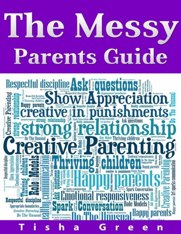 The Messy Parents Guide