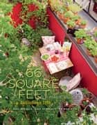 66 Square Feet - A Delicious Life ebook by Marie Viljoen