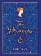 The Princess Special Edition eBook by Lori Wick