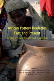 African Pottery Roulettes: Techniques, Identification and Distribution ebook by Haour, Anne