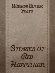 Stories of Red Hanrahan ebook by William Butler Yeats