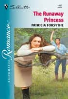 The Runaway Princess ebook by Patricia Forsythe