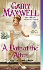 A Date at the Altar - Marrying the Duke eBook by Cathy Maxwell