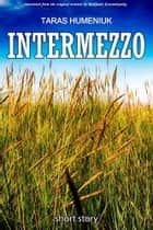 Intermezzo ebook by Taras Humeniuk