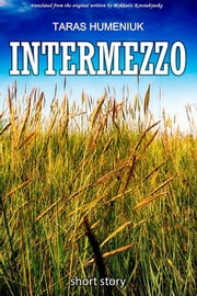 Intermezzo - short story ebook by Taras Humeniuk