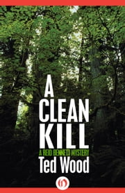 A Clean Kill ebook by Ted Wood