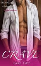 Crave Part Two - Crave, #2 ebook by Mindy Wilde