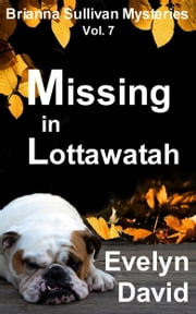 Missing in Lottawatah ebook by Evelyn David
