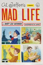 Al Jaffee's Mad Life - A Biography ebook by Mary-Lou Weisman,Al Jaffee
