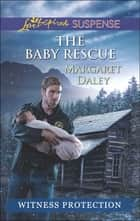 The Baby Rescue (Mills & Boon Love Inspired Suspense) ebook by Margaret Daley