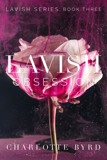Lavish Obsession ebook by Charlotte Byrd