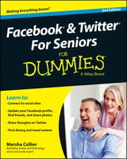 Facebook and Twitter For Seniors For Dummies ebook by Marsha Collier