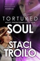 Tortured Soul ebook by Staci Troilo