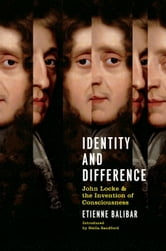 Identity And Difference - John Locke And The Invention Of Consciousness ebook by Etienne Balibar
