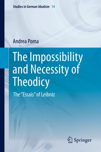 "The Impossibility and Necessity of Theodicy - The ""Essais"" of Leibniz ebook by Andrea Poma"