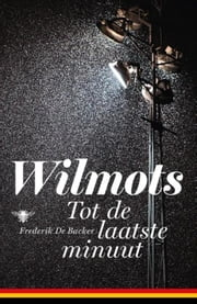 Wilmots - tot de laatste minuut ebook by Frederik De Backer