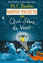 Hamish Macbeth 6 - Qui sème le vent ebook by M. C. Beaton, Marina Boraso