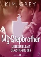 My Stepbrother - Liebesspiele mit dem Stiefbruder, 3 ebook by Kim Grey