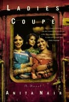 Ladies Coupe ebook by Anita Nair