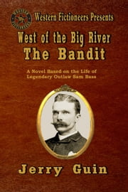 West of the Big River: The Bandit ebook by Jerry Guin