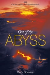 Out of the Abyss - Can the number of the beast be solved? 666 ebook by Gary Bowers