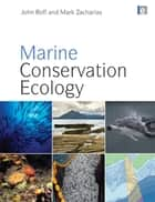 Marine Conservation Ecology ebook by John Roff
