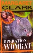 Aussie Angels 9: Operation Wombat ebook by Margaret Clark