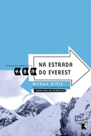 Na estrada do Everest ebook by Airton Ortiz