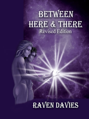 Between Here & There Revised Edition ebook by Raven Davies