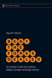 Beat the Forex Dealer - An Insider's Look into Trading Today's Foreign Exchange Market ebook by Kobo.Web.Store.Products.Fields.ContributorFieldViewModel
