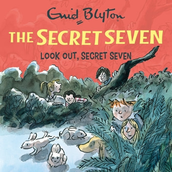 Look Out, Secret Seven - Book 14 audiobook by Enid Blyton