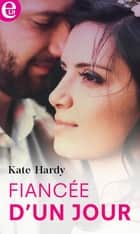 Fiancée d'un jour ebook by Kate Hardy