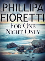 For One Night Only ebook by Phillipa Fioretti