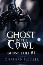 Ghost in the Cowl ebook by Jonathan Moeller